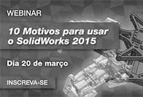 Webinar mostra 10 motivos para usar o SolidWorks 2015